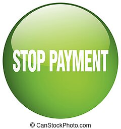 stop payment green round gel isolated push button