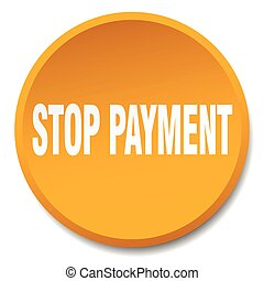 stop payment orange round flat isolated push button