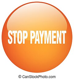 stop payment orange round gel isolated push button