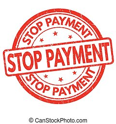 Stop payment sign or stamp