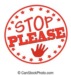 Stop please - Rubber stamp with text stop please inside,...