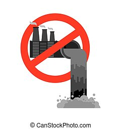 Stop pollution of environment. Plant is prohibited. Ban factory. Red prohibitory sign
