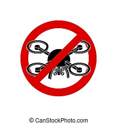 Stop quadrocopter. Aerial photography is prohibited. Red prohibitory sign