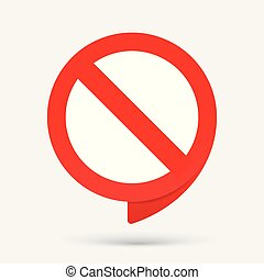 Stop red sign. No entry sign. Prohibition symbol.