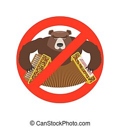 Stop Russian. It is forbidden to people of Russia. Crossed-bear with accordion. Warning Emblem against Russian tourist. Red prohibition sign. Allegory Ban Russian. Funny danger symbol