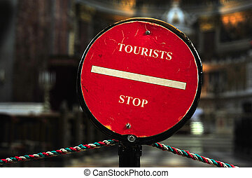 Stop sign for tourist - Tourists stop sign inside the church...