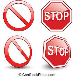 Stop sign, forbidden circle symbol.