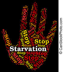 Stop Starvation Represents Lack Of Food And Danger - Stop...