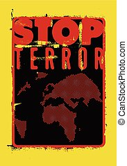 Stop terror. Typographic grunge pro