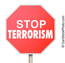 Stop Terrorism Sign Fight for End of Religious Fundamental Violence