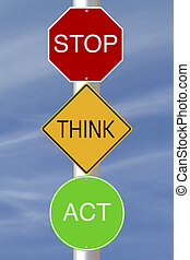 Stop Think Act - Modified colorful road signs with a safety ...