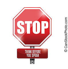 stop think before you speak sign illustration design over a...