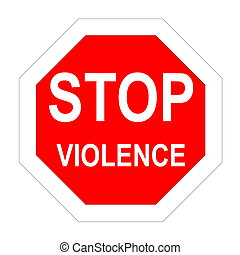 Stop violence - Stop roadsign with violence word inside in...