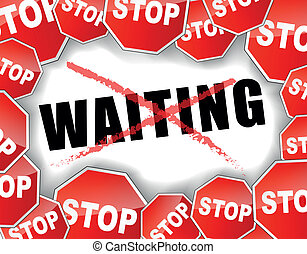 Vector illustration for stop waiting concept background