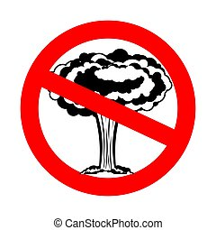 Stop war. Nuclear explosion is prohibited. Red prohibition sign ban