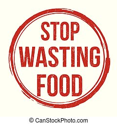 Stop wasting food grunge rubber stamp