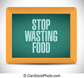 stop wasting food message on a board.