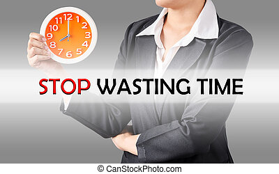 Stop wasting time , Business concept.