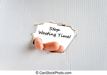 Stop wasting time text concept