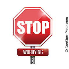 stop worrying road sign illustration design over a white ...