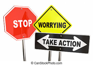 Stop Worrying Take Action Road Street Signs 3d Illustration