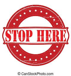 stopp, här