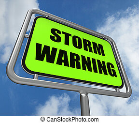 Storm Warning Sign Represents Forecasting Danger Ahead