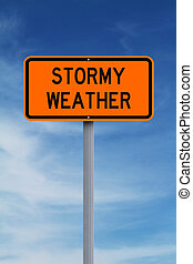 Stormy Weather - Modified road sign warning of stormy...