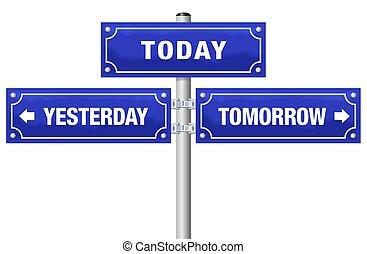 straat, morgen, gisteren, vandaag, meldingsbord