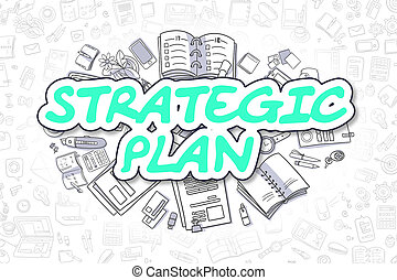 Strategic Plan - Doodle Green Text. Business Concept. -...