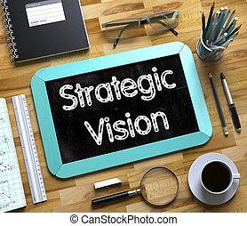 Strategic Vision Handwritten on Small Chalkboard. 3d.