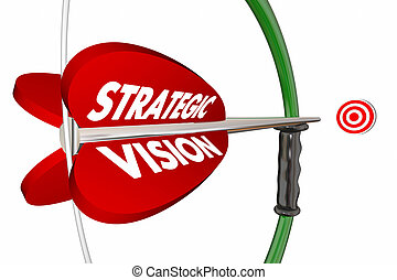 Strategic Vision Target Bow Arrow Words 3d Illustration