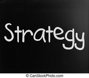 """Strategy"" handwritten with white chalk on a blackboard"