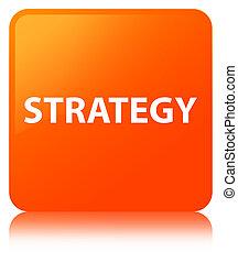 Strategy orange square button