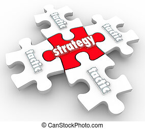 Strategy and Tactics word on puzzle pieces to illustrate putting together a plan and excecuting or implementing it to achieve a goal or mission