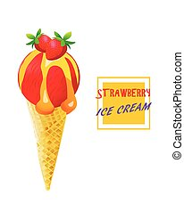 Strawberry Ice Cream Cone. Berry Flavor with liquid Caramel. Vector Isolated Product.