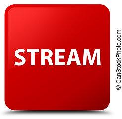 Stream red square button
