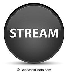 Stream special black round button