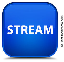 Stream special blue square button