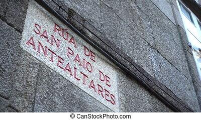 Street sign in Santiago de Compostela, Spain, culmination of...
