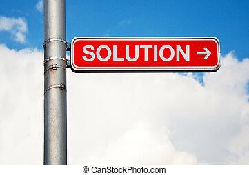 Street sign - Solution - Solution - street sign. Road sign...