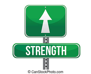 strength road sign illustration design over a white...