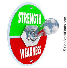 Strength vs Weakness words on a toggle switch, button or lever to illustrate your choice to pick the best option that is stronger than the competition