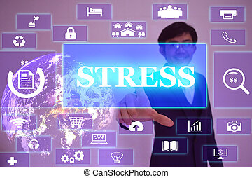 STRESS  concept  presented by  businessman touching on  virtual  screen ,image element furnished by NASA