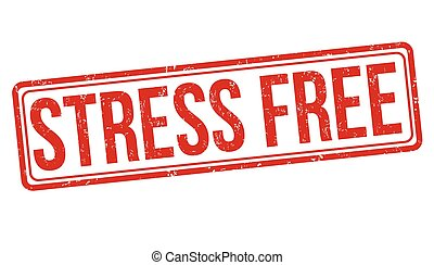 Stress free sign or stamp