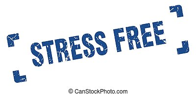 stress free stamp. square grunge sign isolated on white background