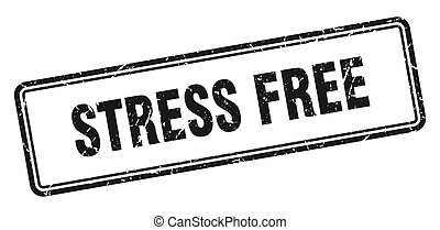 stress free stamp. square grunge sign on white background