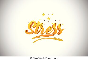 Stress Golden Yellow Word Text with Handwritten Gold Vibrant Colors Vector Illustration.