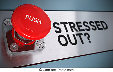 Stressed out text with urgency push button with blur effect, Concept for stress management.