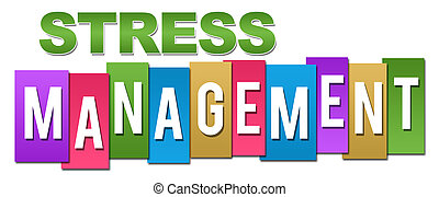 Stress management text written over colorful background.